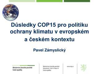 Důsledky COP15 pro politiku ochrany klimatu vevropském a českém kontextu