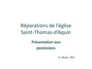 Réparations de l'église  Saint-Thomas-d'Aquin