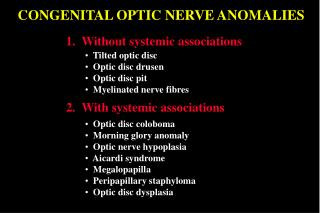 CONGENITAL OPTIC NERVE ANOMALIES