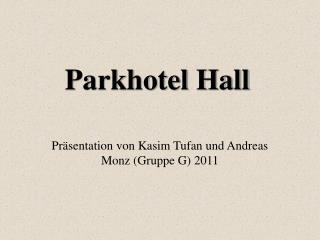 Parkhotel Hall