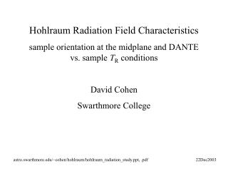 Hohlraum Radiation Field Characteristics