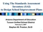 Using The Standards Assessment Inventory SAI  to Design School Improvement Plans