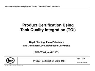 Product Certification Using Tank Quality Integration (TQI)