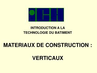 INTRODUCTION A LA  TECHNOLOGIE DU BATIMENT