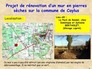 Projet de rénovation d'un mur en pierres sèches sur la commune de Caylus