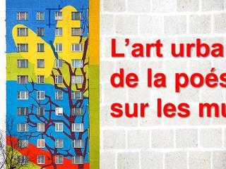 L'art urbain  de la poésie  sur les murs