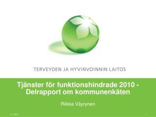 Tjänster för funktionshindrade 2010 - Delrapport om kommunenkäten