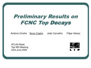 Preliminary  Results on FCNC Top  Decays
