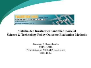Stakeholder Involvement and the Choice of  Science & Technology Policy Outcome Evaluation Methods
