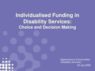 Individualised Funding in Disability Services: Choice and Decision Making