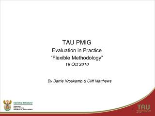 "TAU PMIG  Evaluation in Practice ""Flexible Methodology""  19 Oct 2010"