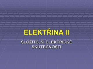 ELEKTŘINA II