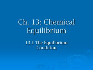 Ch. 13: Chemical Equilibrium