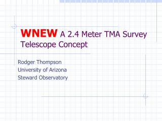 WNEW  A 2.4 Meter TMA Survey Telescope Concept