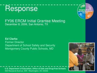 Response FY06 ERCM Initial Grantee Meeting December 8, 2006, San Antonio, TX