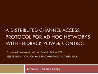 A DISTRIBUTED CHANNEL ACCESS PROTOCOL FOR AD HOC NETWORKS WITH FEEDBACK POWER CONTROL