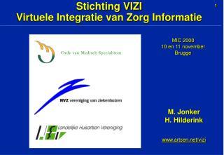 Stichting VIZI Virtuele Integratie van Zorg Informatie