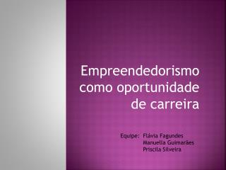 Empreendedorismo como oportunidade de carreira