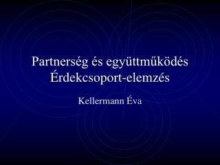 Partnerség és együttműködés Érdekcsoport-elemzés