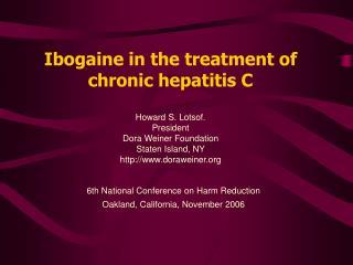 Ibogaine in the treatment of chronic hepatitis C