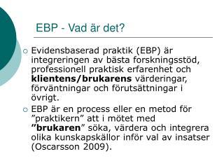 EBP - Vad är det?