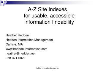 A-Z Site Indexes for usable, accessible  information findability Heather Hedden