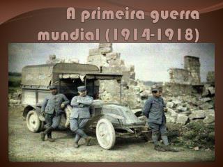 A  primeira guerra mundial (1914-1918)