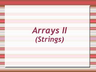 Arrays II (Strings)