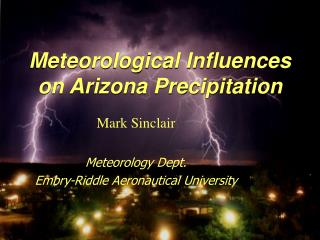 Meteorological Influences on Arizona Precipitation