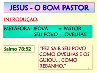 JESUS - O BOM PASTOR