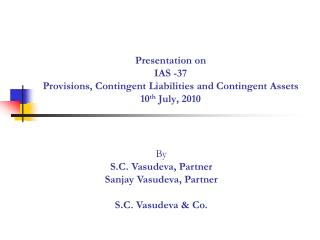 By S.C. Vasudeva, Partner Sanjay Vasudeva, Partner S.C. Vasudeva & Co.