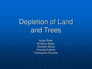 Depletion of Land  and Trees