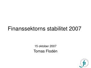 Finanssektorns stabilitet 2007
