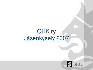 OHK ry Jäsenkysely 2007
