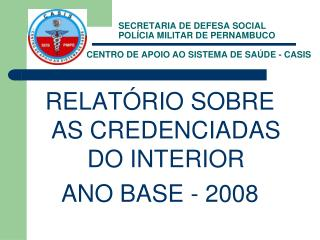 RELATÓRIO SOBRE AS CREDENCIADAS DO INTERIOR ANO BASE - 2008