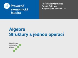 Algebra Struktury s jednou operací