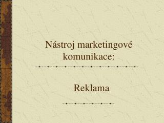 Nástroj marketingové komunikace :