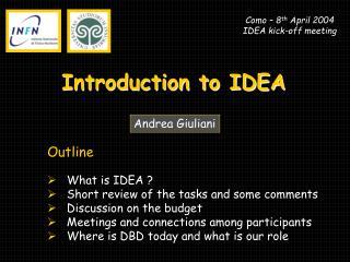Como – 8 th  April 2004 IDEA kick-off meeting