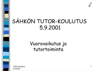 SÄHKÖN TUTOR-KOULUTUS  5.9.2001