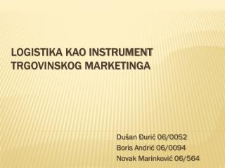 LOGISTIKA KAO INSTRUMENT TRGOVINSKOG MARKETINGA