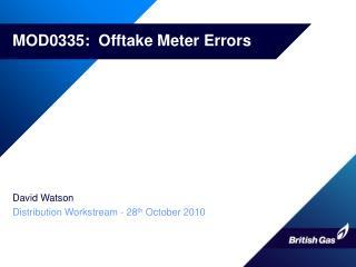 MOD0335:  Offtake Meter Errors