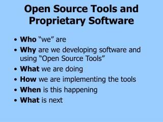 Open Source Tools and Proprietary Software