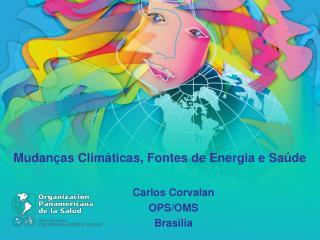 Mudanças Climáticas, Fontes de Energia e Saúde