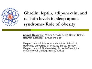 Ghrelin, leptin, adiponectin, and resistin levels in sleep apnea syndrome -  Role of obesity