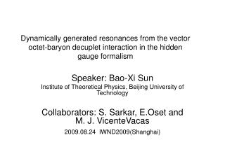 Speaker: Bao-Xi Sun Institute of Theoretical Physics, Beijing University of Technology