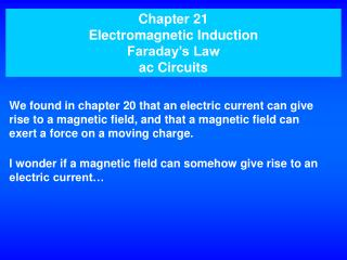 Chapter 21 Electromagnetic Induction Faraday s Law ac Circuits