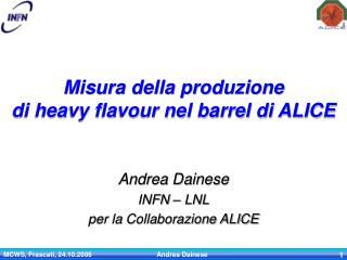 Misura della produzione  di heavy flavour nel barrel di ALICE