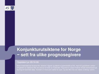Konjunkturutsiktene for Norge −  sett fra ulike prognosegivere