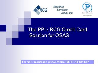 The PPI / RCG Credit Card  Solution for OSAS