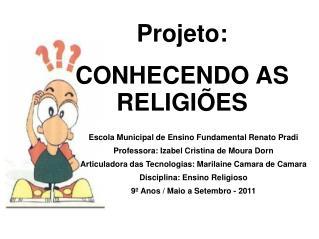Projeto: CONHECENDO AS RELIGIÕES